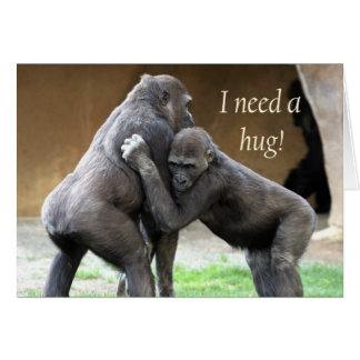 I need a hug greeting card