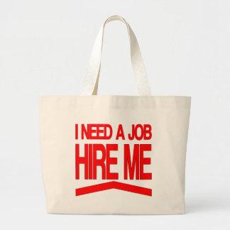 I Need a Job Large Tote Bag