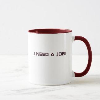 I need a job! mug