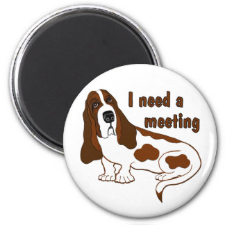I Need a Meeting 6 Cm Round Magnet