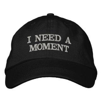 I NEED A MOMENT cap