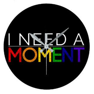 I NEED A MOMENT Wall Clock