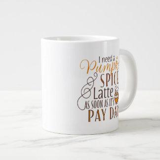 I need a Pumpkin Spice Latte Giant Coffee Mug