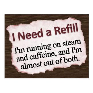I Need a Refill  Postcard