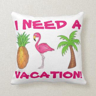 I Need A Vacation Flamingo Pineapple Palm Tree Throw Pillow
