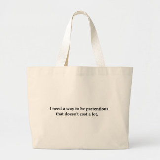 I need a way to be pretentious that doesn t tote bags