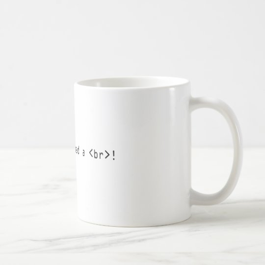 I Need an HTML Break! Coffee Mug