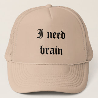 I need brain trucker hat