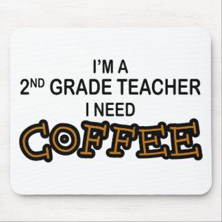 I Need Coffee - 2nd Grade Mouse Pad