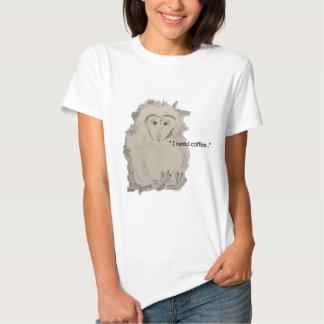 """I NEED COFFEE"" owlet Shirt"