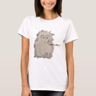 """I NEED COFFEE"" owlet T-Shirt"