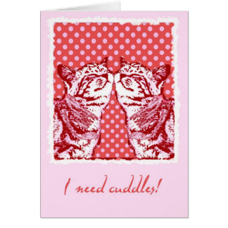 i need cuddles cards