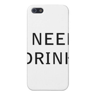 I Need Drink iPhone 5 Cover