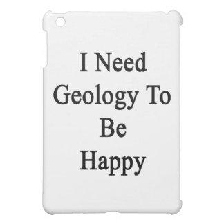 I Need Geology To Be Happy iPad Mini Case