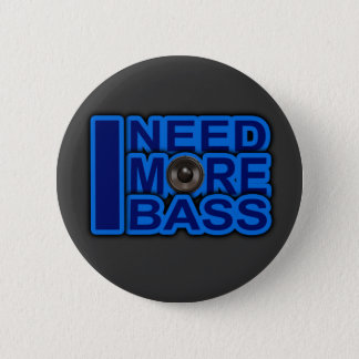 I NEED MORE BASS blue Dubstep-dnb-Club-Djay 6 Cm Round Badge