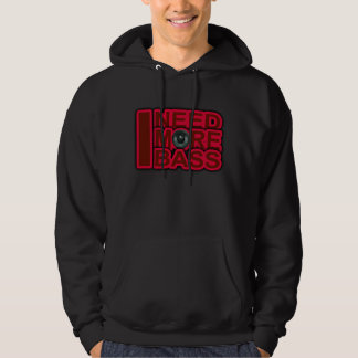 I NEED MORE BASS-Dubstep-DnB-DJ-Hip Hop-Club Hoodie