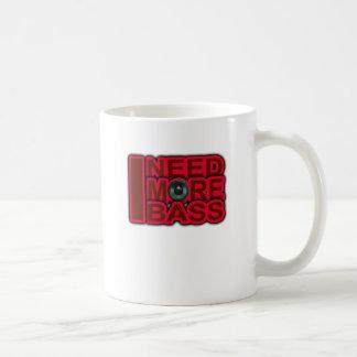 I NEED MORE BASS-Dubstep-DnB-DJ-Hip Hop-Club Coffee Mug
