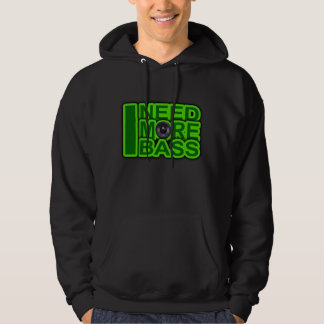 I NEED MORE BASS green -Dubstep-DnB-Hip Hop-Crunk Hooded Sweatshirt