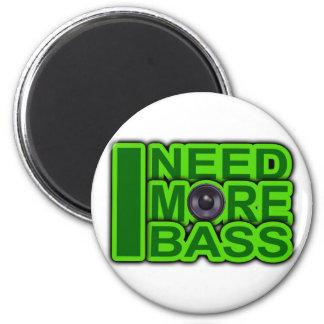 I NEED MORE BASS green -Dubstep-DnB-Hip Hop-Crunk 6 Cm Round Magnet
