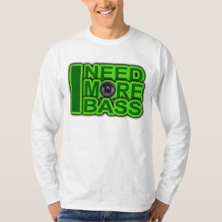 I NEED MORE BASS green -Dubstep-DnB-Hip Hop-Crunk T-Shirt
