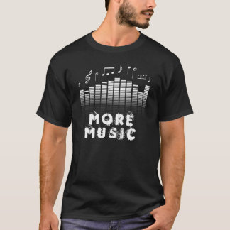 I Need More Music - Geek Cool Sound Wave T-Shirt