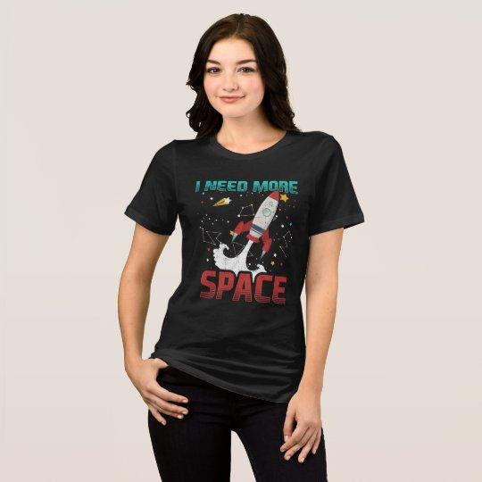 I Need More Space Aerospace Shuttle Rocket T-Shirt