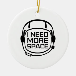 I Need More Space Christmas Ornament