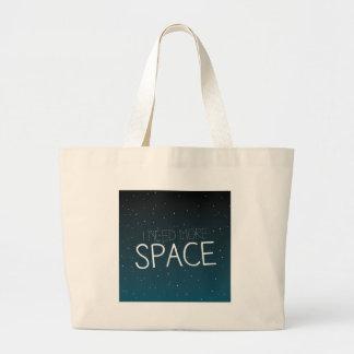 I need more space jumbo tote bag
