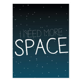 I need more space postcard
