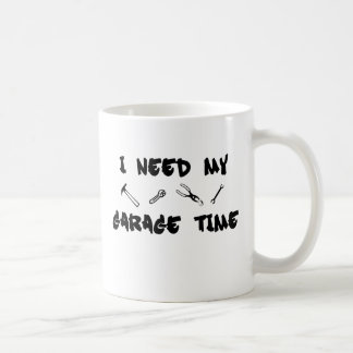 I need my garage time coffee mug