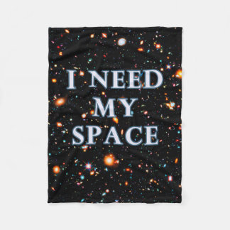 I Need My Space Fleece Blanket
