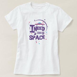 I need my space - shirt