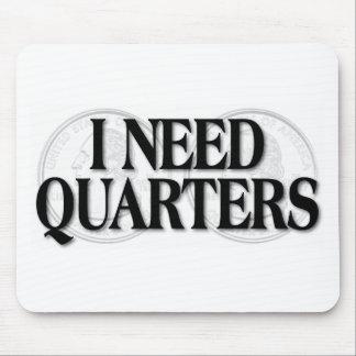 I Need Quarters Mouse Pad