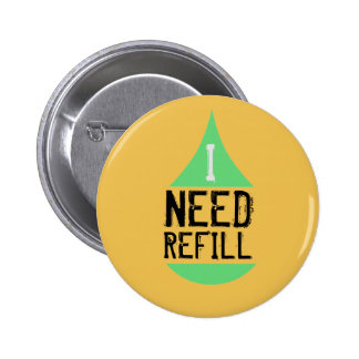 I NEED REFILL button