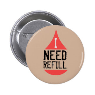 I NEED REFILL red 6 Cm Round Badge