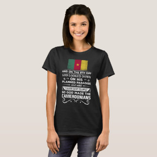 I Need Sexy People God made the Cameroonians T-Shirt