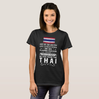 I Need Sexy People God made the Thai T-Shirt