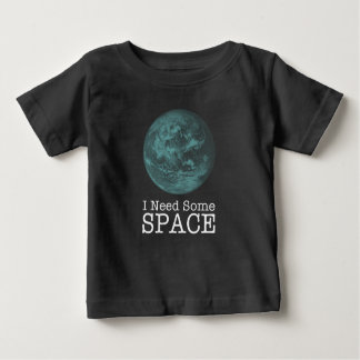 I Need Some Space Baby T-Shirt