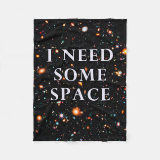I Need Some Space Fleece Blanket