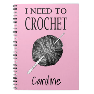 I need to crochet, personalised with your name notebook