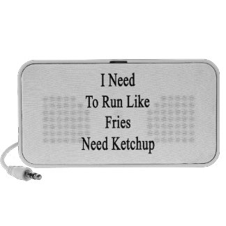 I Need To Run Like Fries Need Ketchup Laptop Speakers