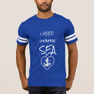 I Need Vitamin Sea Blue and White T-Shirt