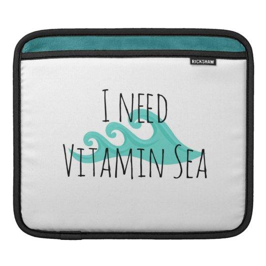 I Need Vitamin Sea iPad Sleeve