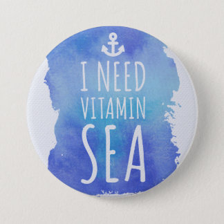 I Need Vitamin Sea Quote 7.5 Cm Round Badge