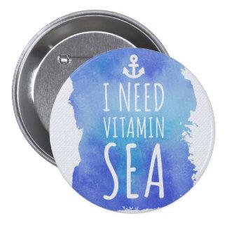 I Need Vitamin Sea Quote 7.5 Cm Round Badge