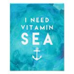 I Need Vitamin Sea Teal Watercolor Quote Poster