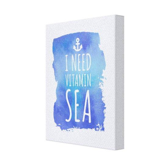 I Need Vitamin Sea Travel Quote Canvas Print