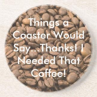 I Needed That Coffee Coaster