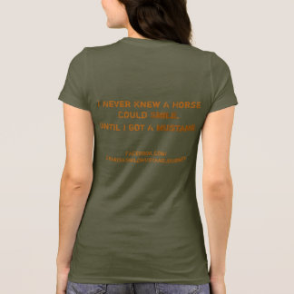 I Never Knew A Horse Could Smile.. Mustang T-Shirt
