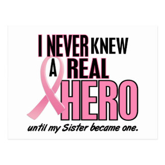 I Never Knew A Real Hero SISTER (Breast Cancer) Post Card